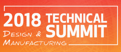 2018 Design & Manufacturing Technical Summits